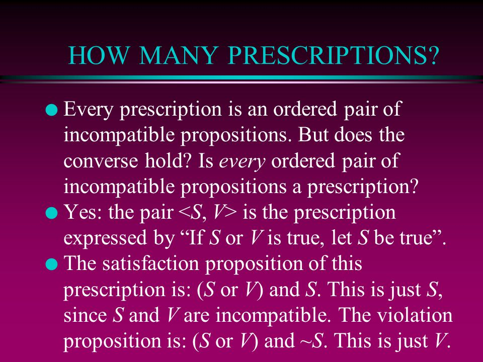 HOW MANY PRESCRIPTIONS.l Every prescription is an ordered pair of incompatible propositions.