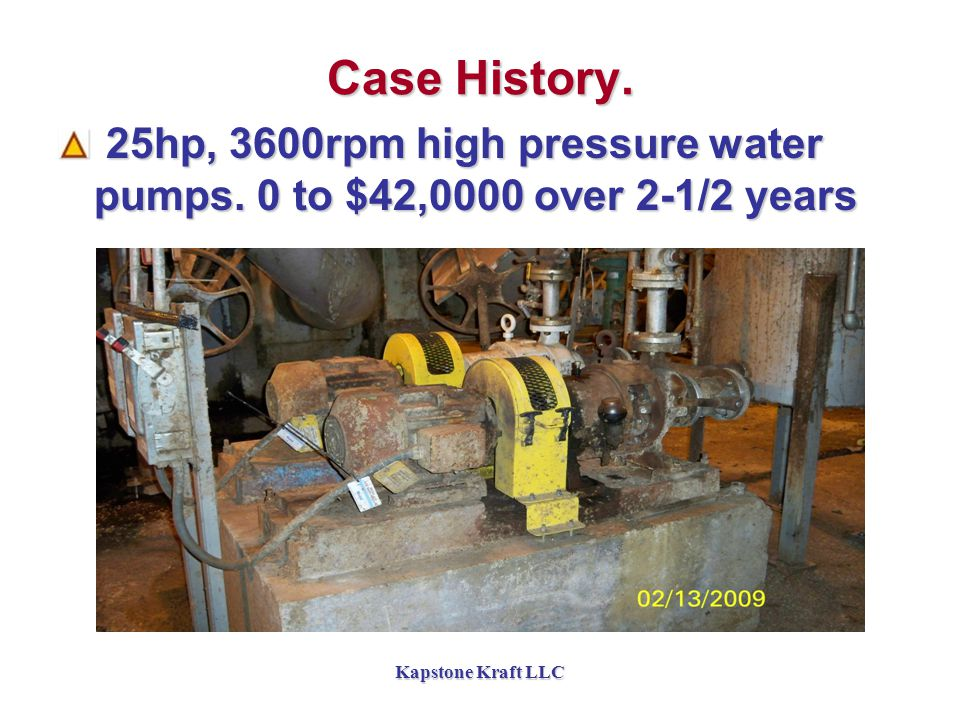 Kapstone Kraft LLC Case History. 25hp, 3600rpm high pressure water pumps.
