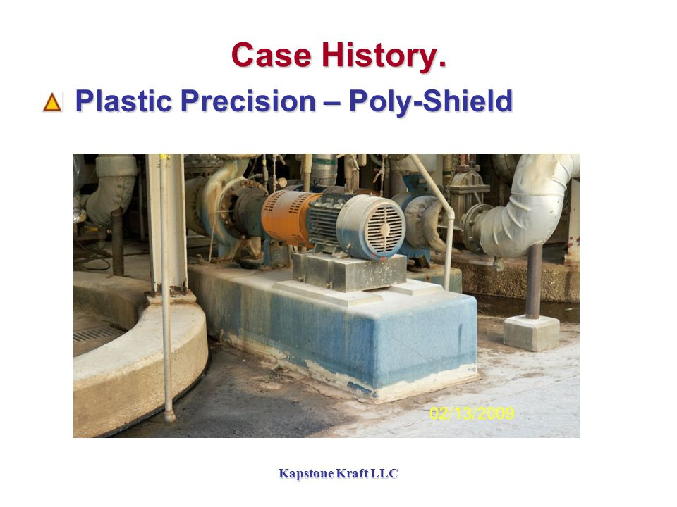 Kapstone Kraft LLC Case History. Plastic Precision – Poly-Shield Plastic Precision – Poly-Shield