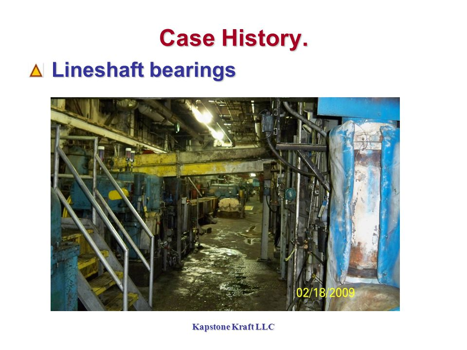 Kapstone Kraft LLC Case History. Lineshaft bearings Lineshaft bearings