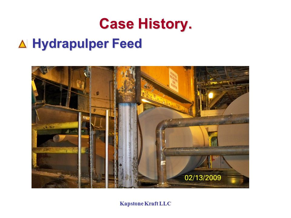 Kapstone Kraft LLC Case History. Hydrapulper Feed Hydrapulper Feed