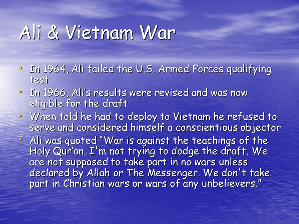 Ali & Vietnam War In 1964, Ali failed the U.S.