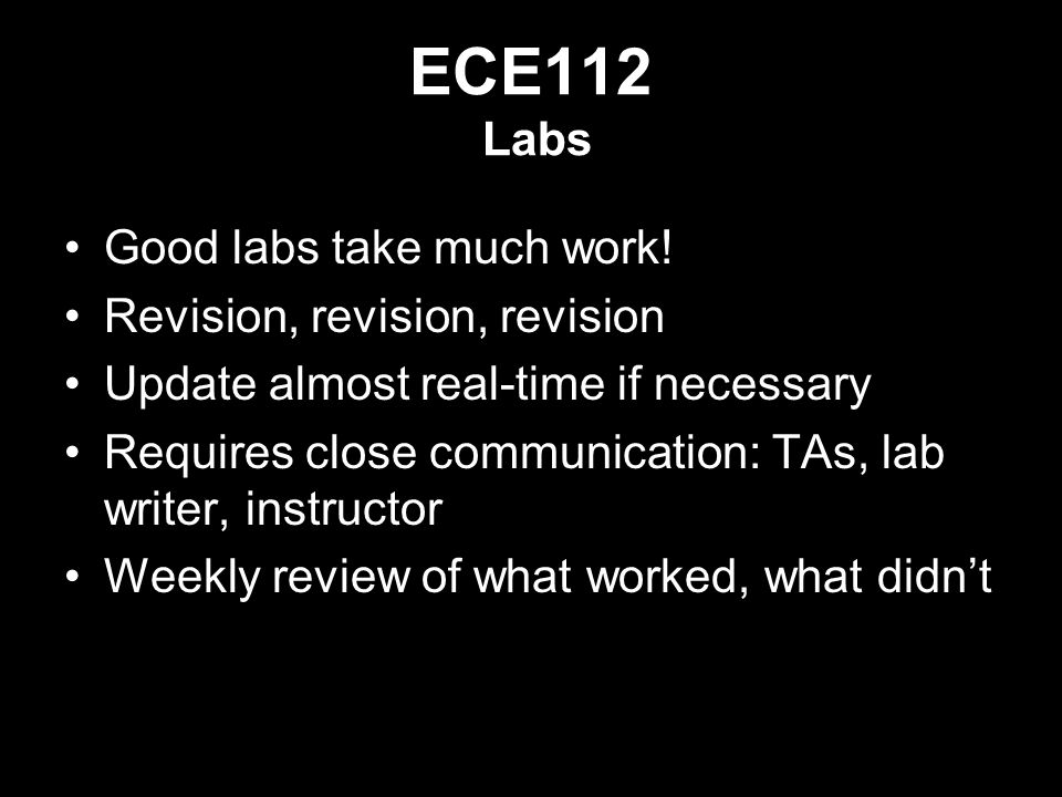 ECE112 Labs Good labs take much work.