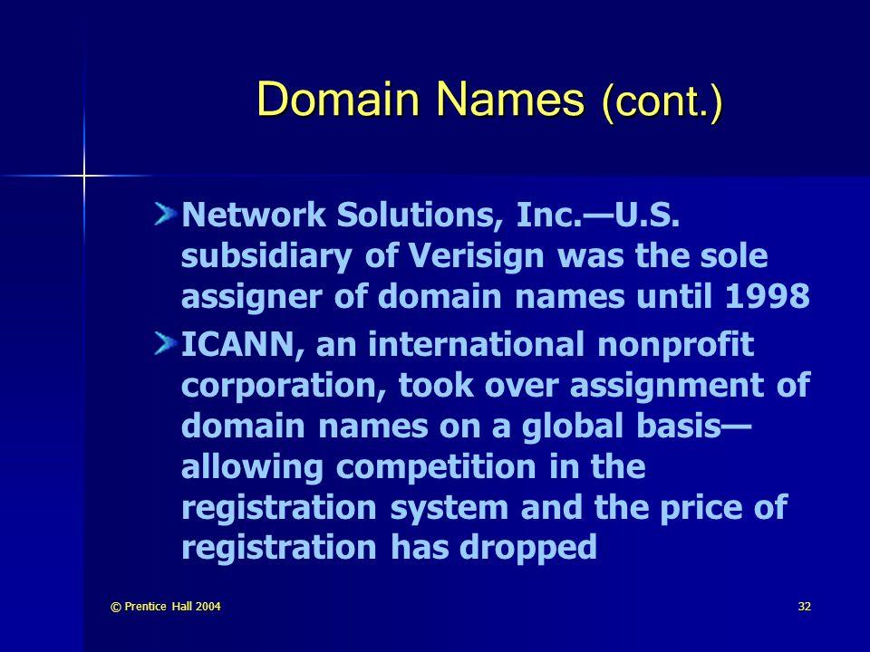 © Prentice Hall 200432 Domain Names (cont.) Network Solutions, Inc.—U.S.