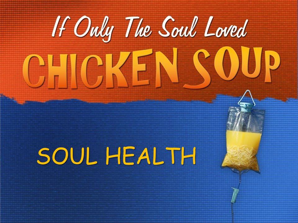 THE PRESCIPTION FOR SOUL HEALTH: LOVE GOD. LOVE PEOPLE.