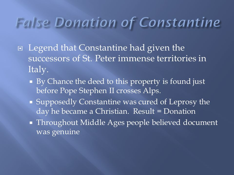  Legend that Constantine had given the successors of St.