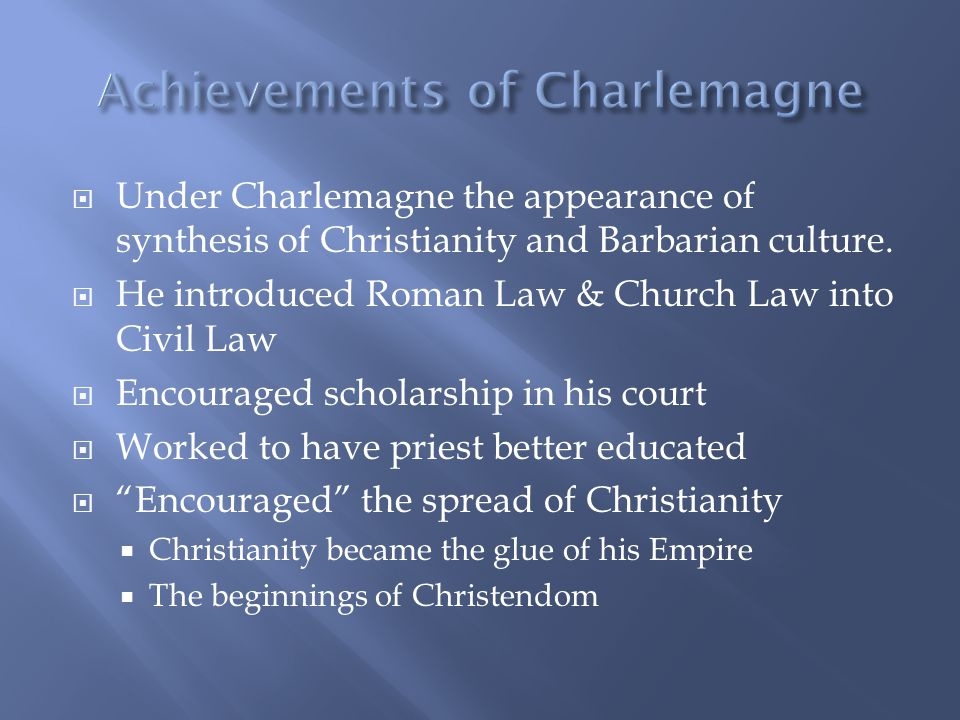  Under Charlemagne the appearance of synthesis of Christianity and Barbarian culture.