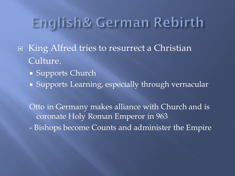  King Alfred tries to resurrect a Christian Culture.