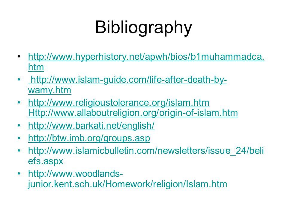 Bibliography http://www.hyperhistory.net/apwh/bios/b1muhammadca.