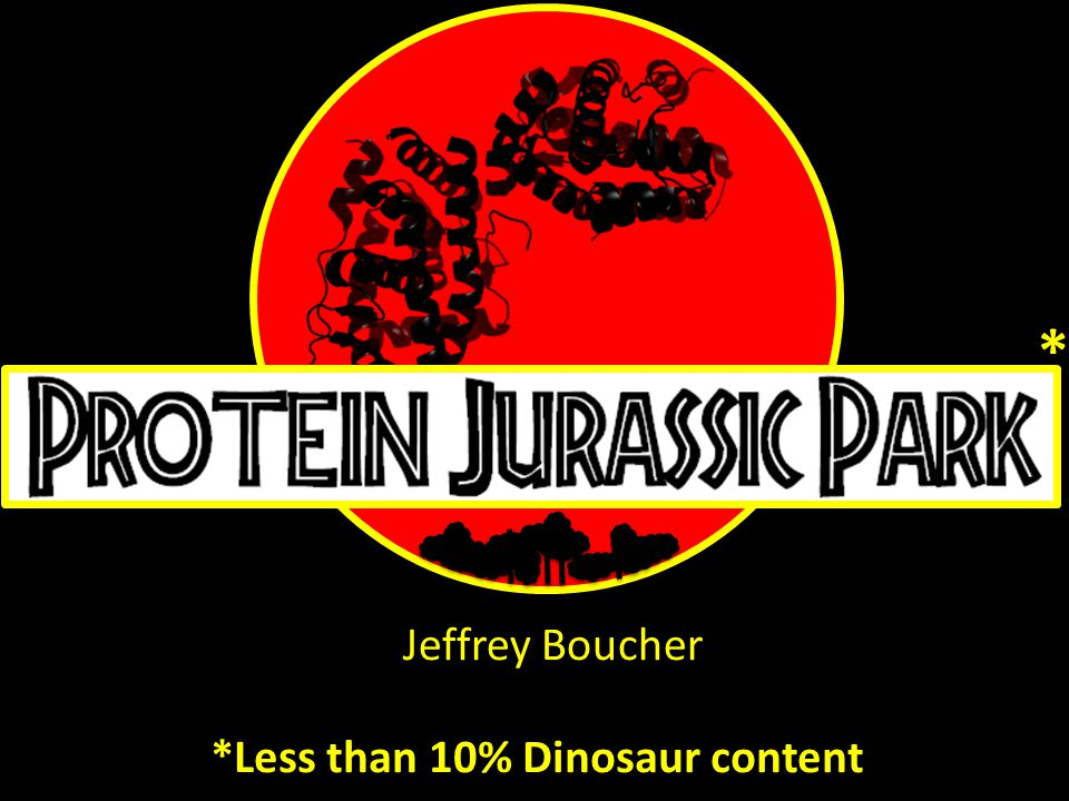 * *Less than 10% Dinosaur content Jeffrey Boucher