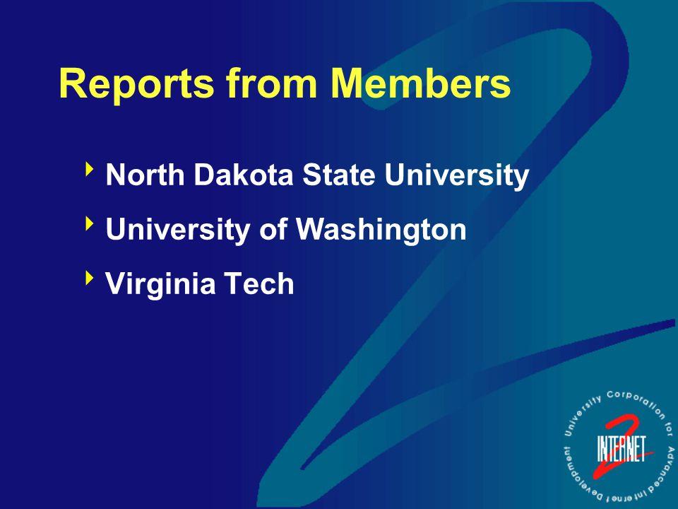 Reports from Members  North Dakota State University  University of Washington  Virginia Tech