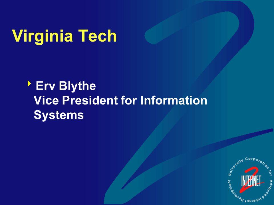 Virginia Tech  Erv Blythe Vice President for Information Systems