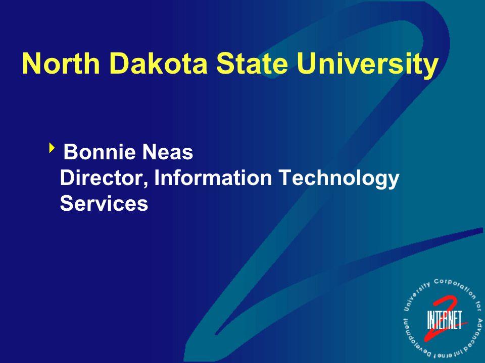 North Dakota State University  Bonnie Neas Director, Information Technology Services