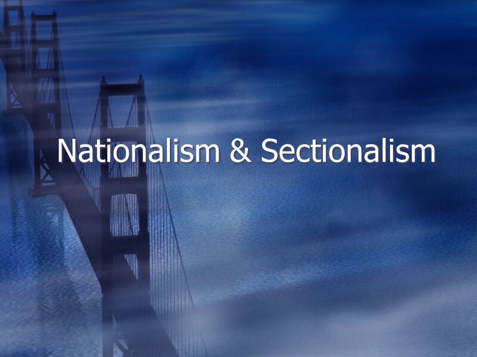 Nationalism & Sectionalism