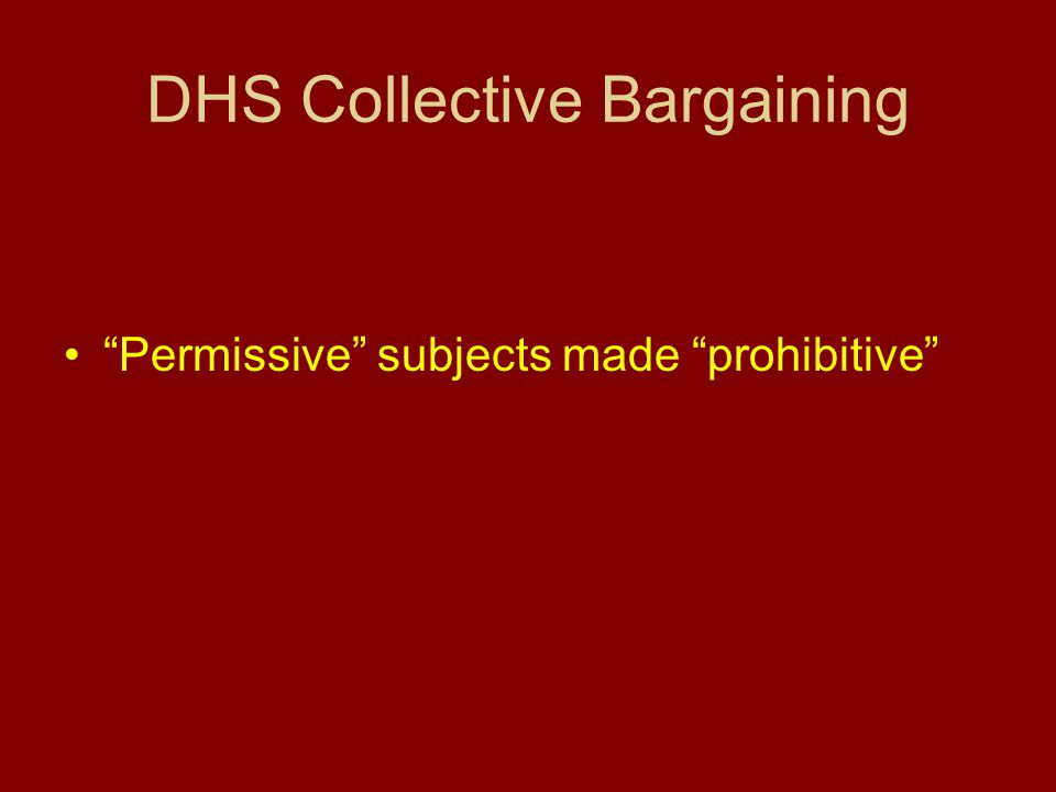 DHS Collective Bargaining Permissive subjects made prohibitive