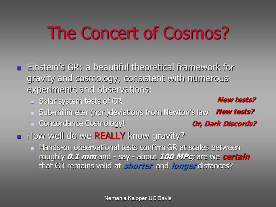 Nemanja Kaloper, UC Davis The Concert of Cosmos.