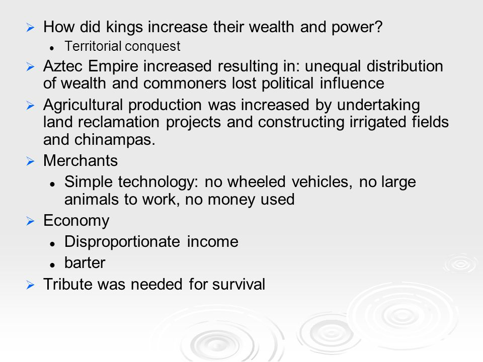   How did kings increase their wealth and power.