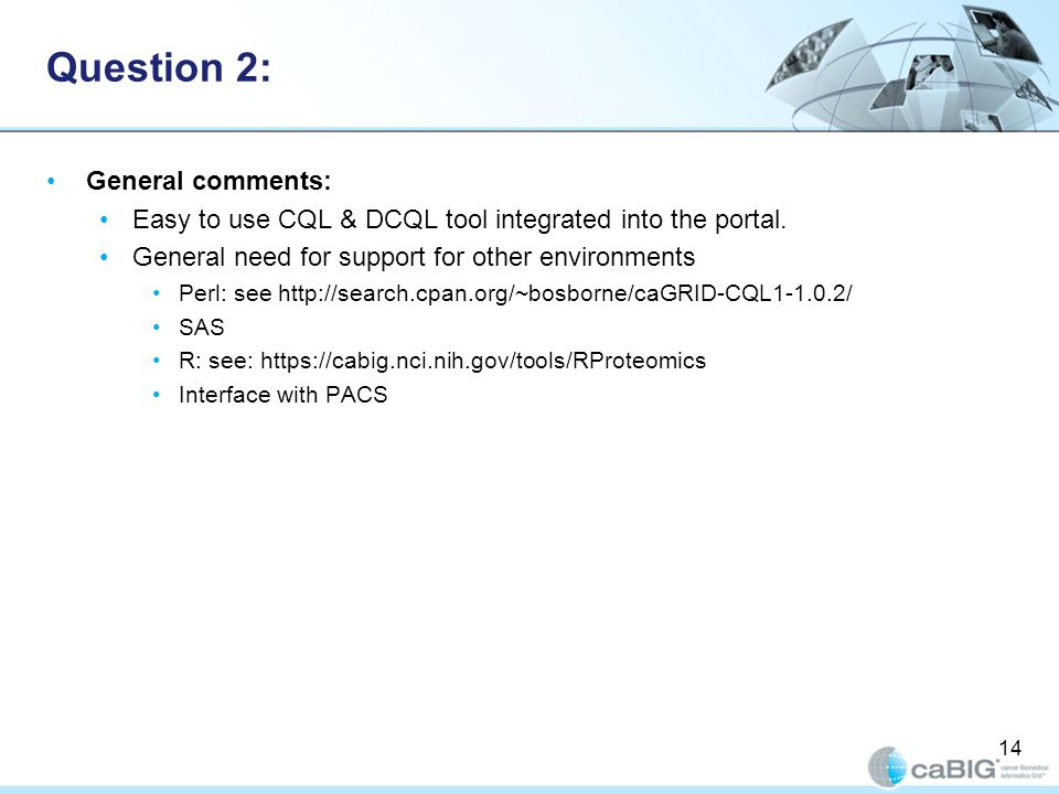 Question 2: General comments: Easy to use CQL & DCQL tool integrated into the portal.