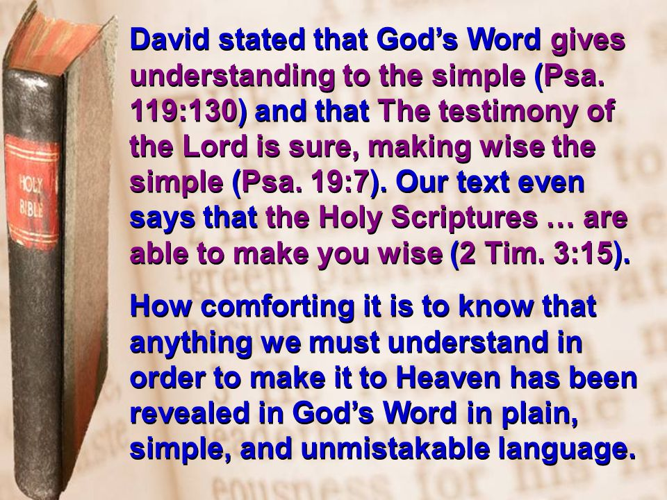 Second Timothy 3:15—4:2 Teach that God's Word Is … POWERFUL Paul said that Timothy knew the Scriptures which are able.