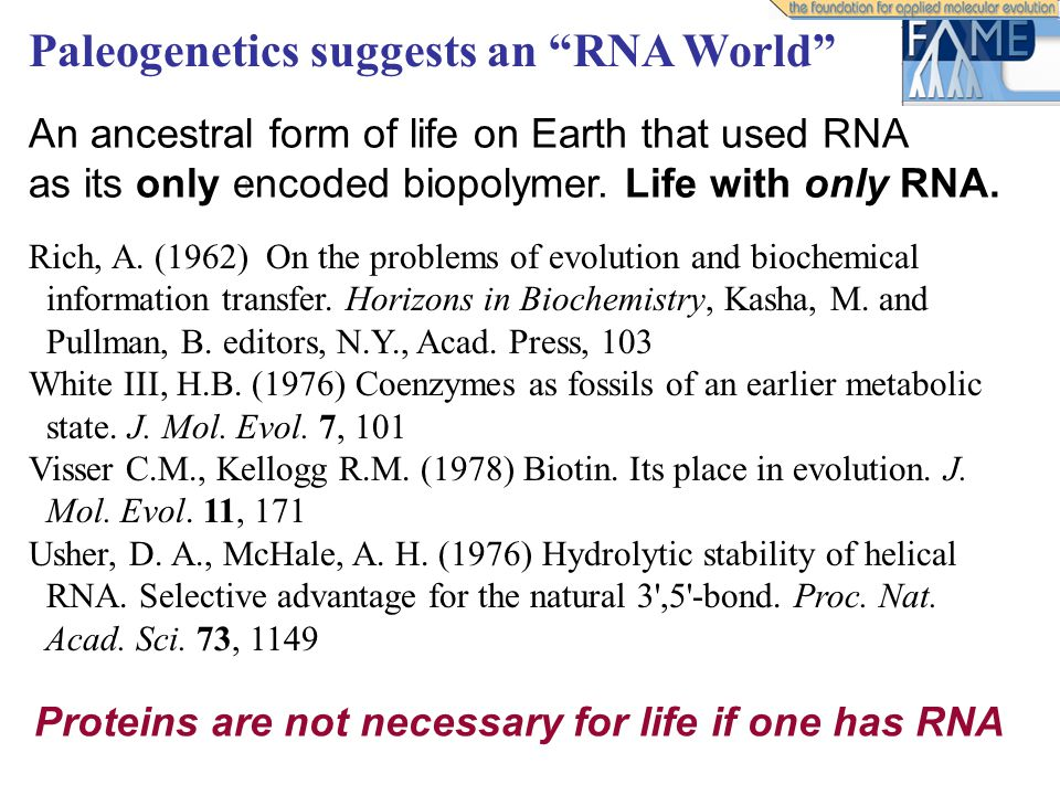 Paleogenetics suggests an RNA World An ancestral form of life on Earth that used RNA as its only encoded biopolymer.