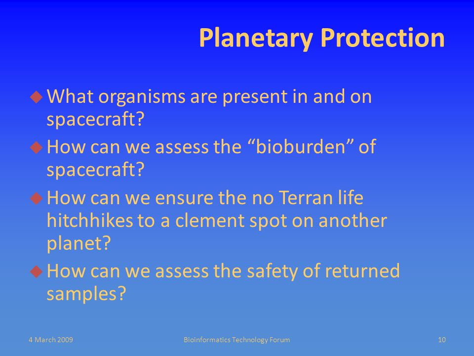 Planetary Protection  What organisms are present in and on spacecraft.