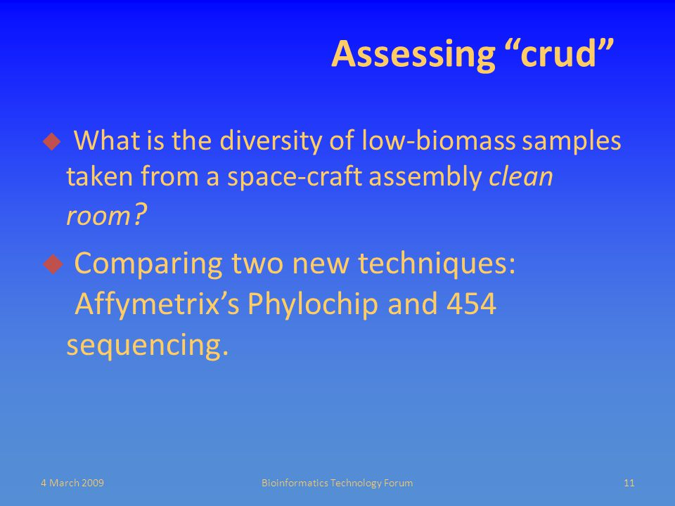 Assessing crud  What is the diversity of low-biomass samples taken from a space-craft assembly clean room .