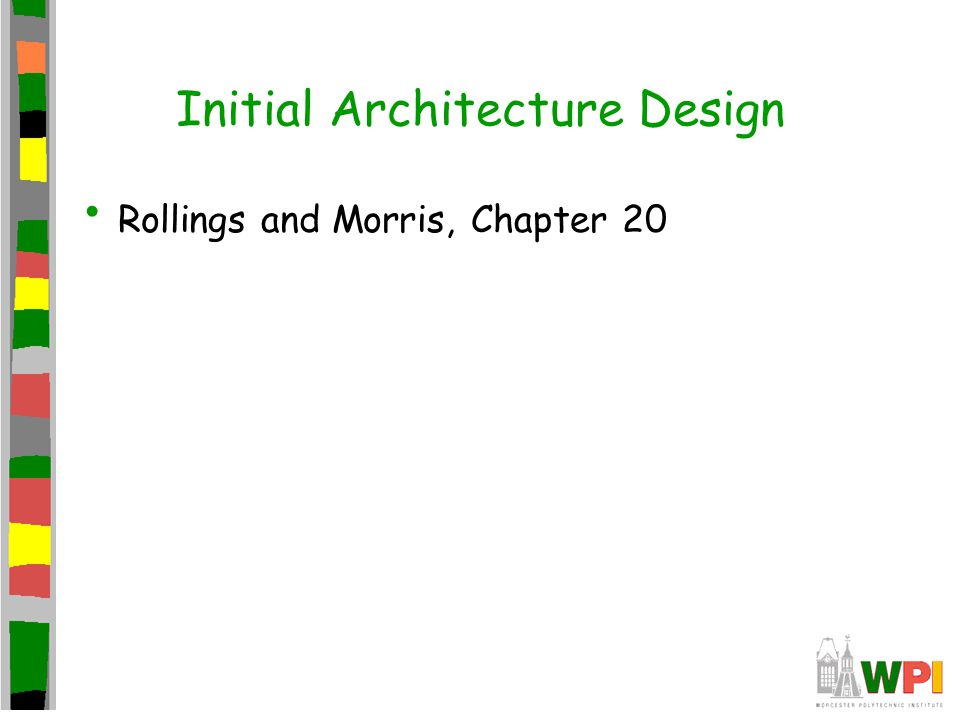 Initial Architecture Design Rollings and Morris, Chapter 20