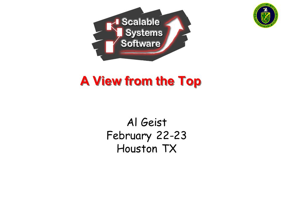 A View from the Top Al Geist February 22-23 Houston TX