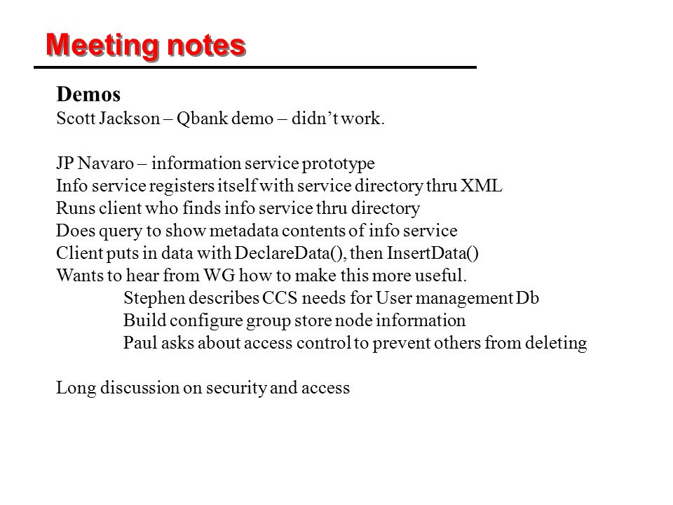 Meeting notes Demos Scott Jackson – Qbank demo – didn't work. JP Navaro – information service prototype Info service registers itself with service dir