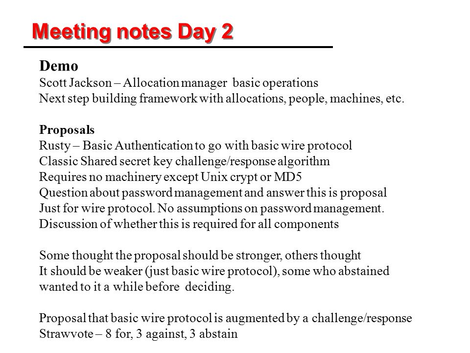 Meeting notes Day 2 Demo Scott Jackson – Allocation manager basic operations Next step building framework with allocations, people, machines, etc. Pro