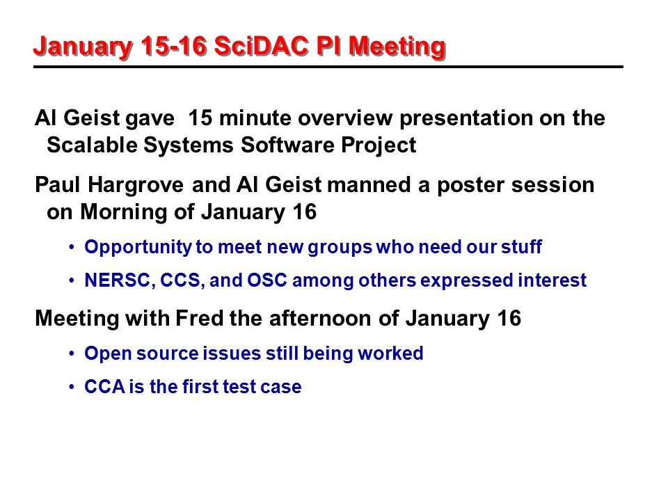 January 15-16 SciDAC PI Meeting Al Geist gave 15 minute overview presentation on the Scalable Systems Software Project Paul Hargrove and Al Geist mann