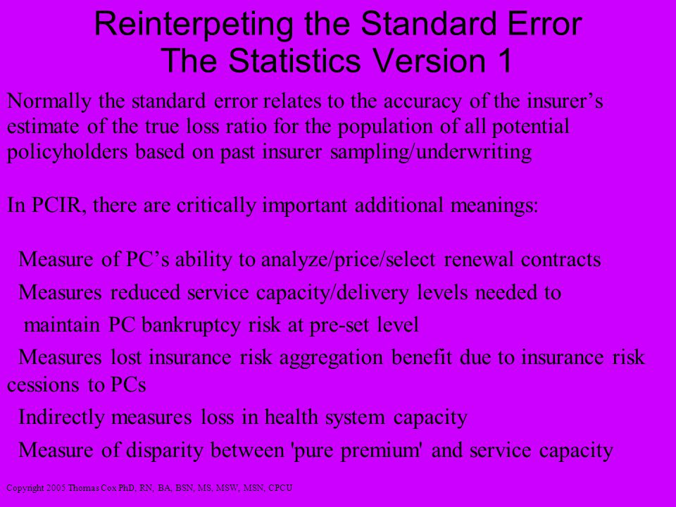Reinterpeting the Standard Error The Statistics Version 1 Normally the standard error relates to the accuracy of the insurer's estimate of the true lo