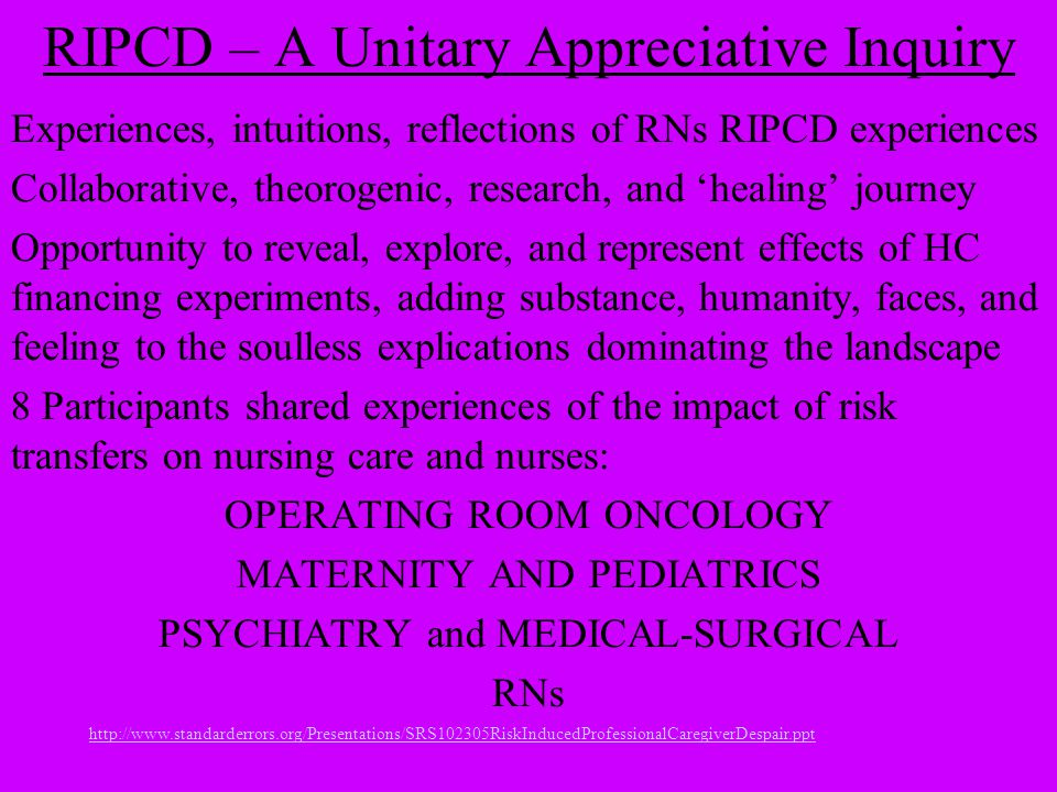 http://www.standarderrors.org/Presentations/SRS102305RiskInducedProfessionalCaregiverDespair.ppt RIPCD – A Unitary Appreciative Inquiry Experiences, i