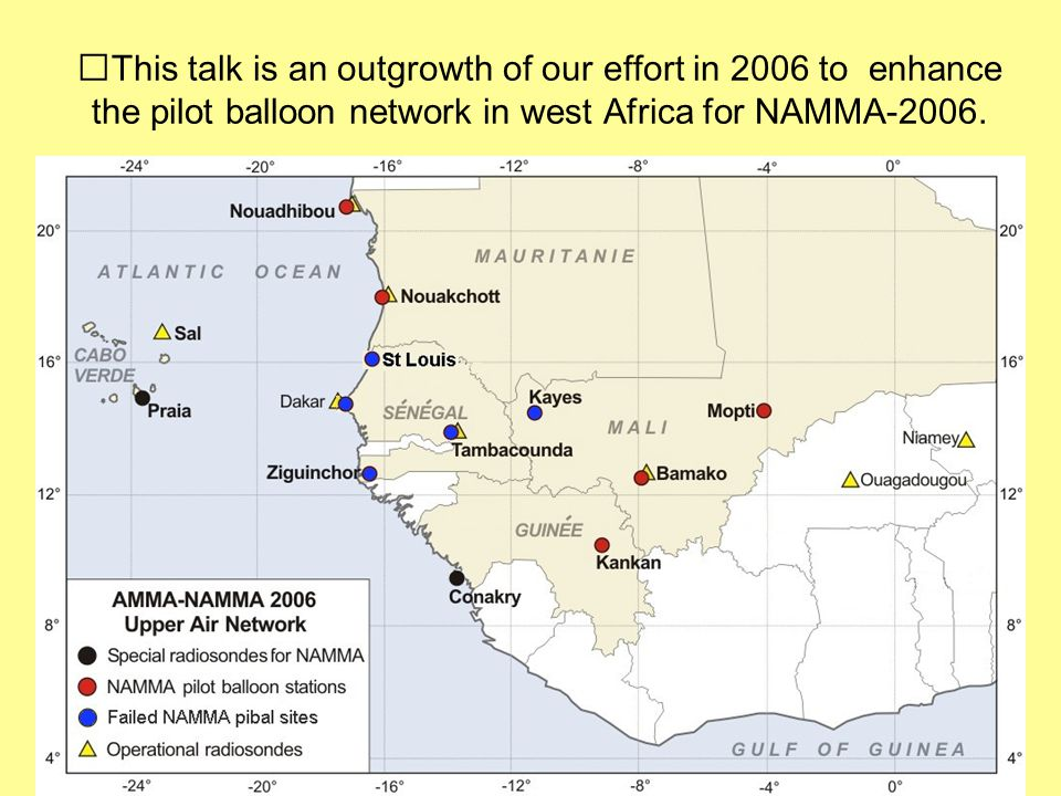 This talk is an outgrowth of our effort in 2006 to enhance the pilot balloon network in west Africa for NAMMA-2006.