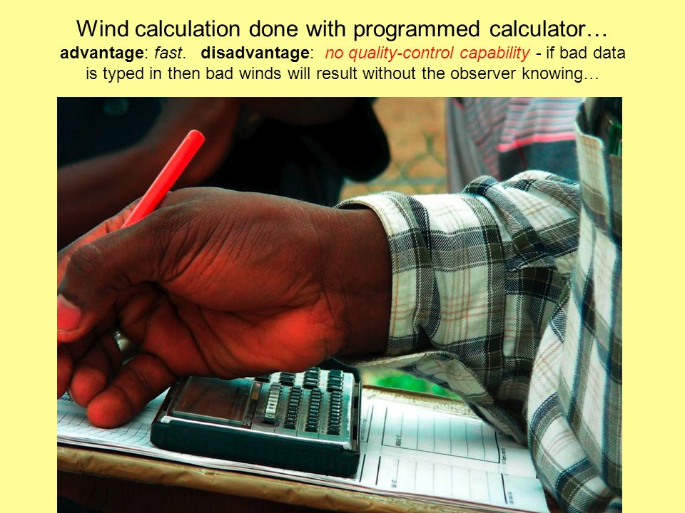Wind calculation done with programmed calculator… advantage: fast.