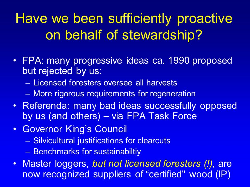Have we been sufficiently proactive on behalf of stewardship.