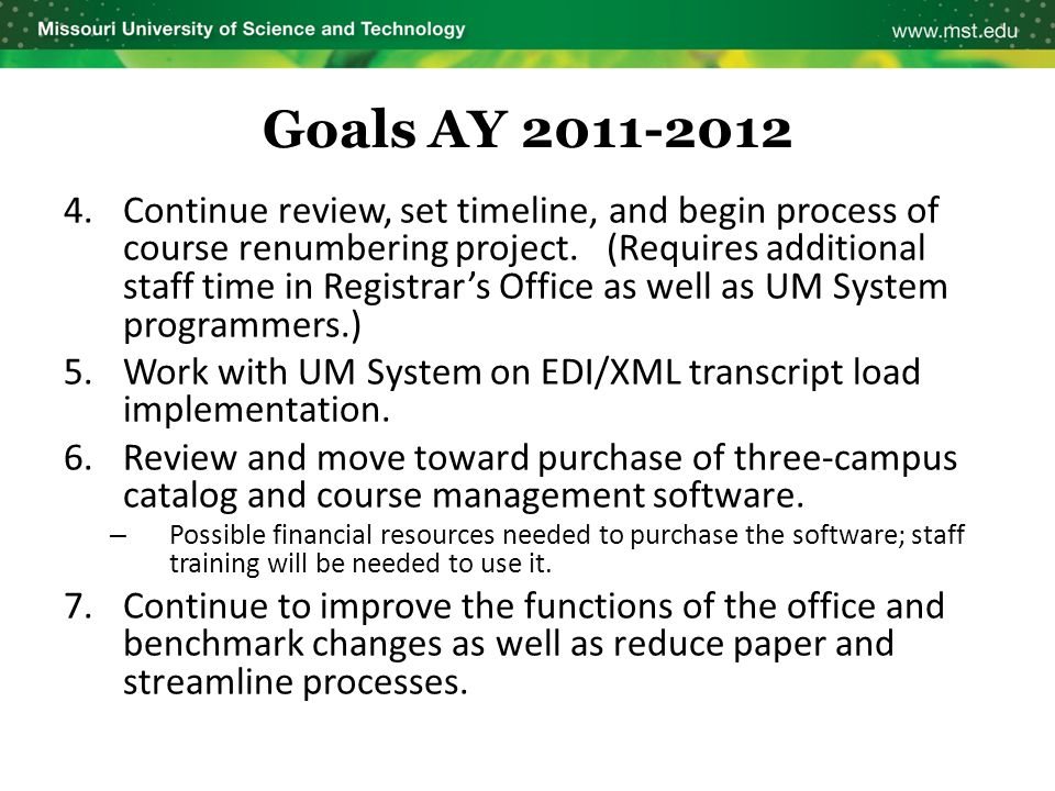 Goals AY 2011-2012 4.Continue review, set timeline, and begin process of course renumbering project. (Requires additional staff time in Registrar's Of
