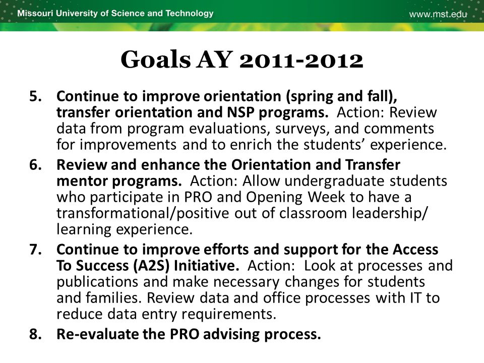 Goals AY 2011-2012 5.Continue to improve orientation (spring and fall), transfer orientation and NSP programs. Action: Review data from program evalua