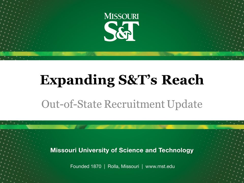 Expanding S&T's Reach Out-of-State Recruitment Update