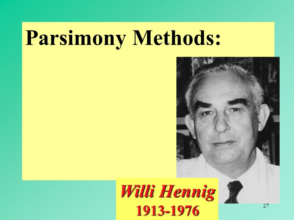 27 Parsimony Methods: Willi Hennig 1913-1976
