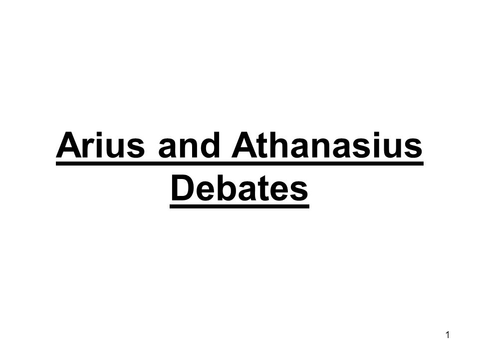 1 Arius and Athanasius Debates
