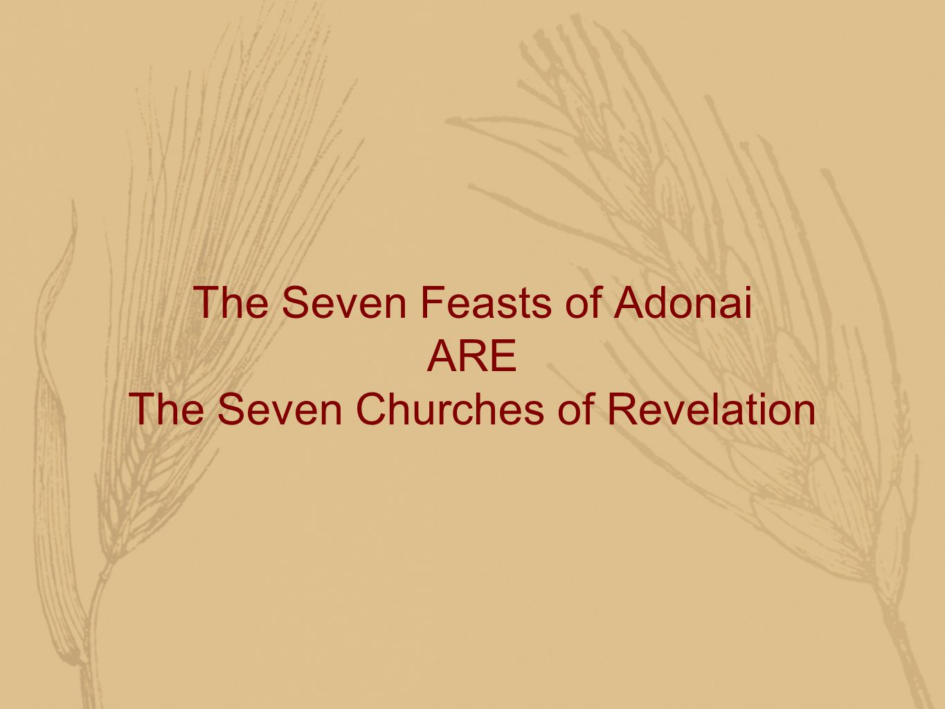 The Seven Feasts of Adonai ARE The Seven Churches of Revelation