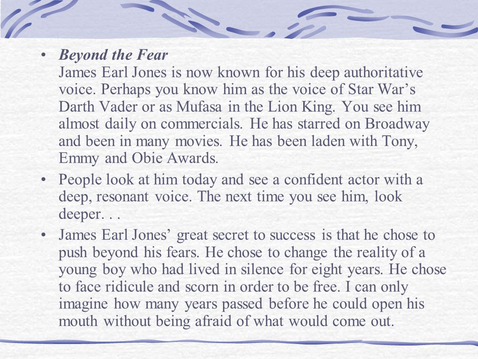 Beyond the Fear James Earl Jones is now known for his deep authoritative voice.