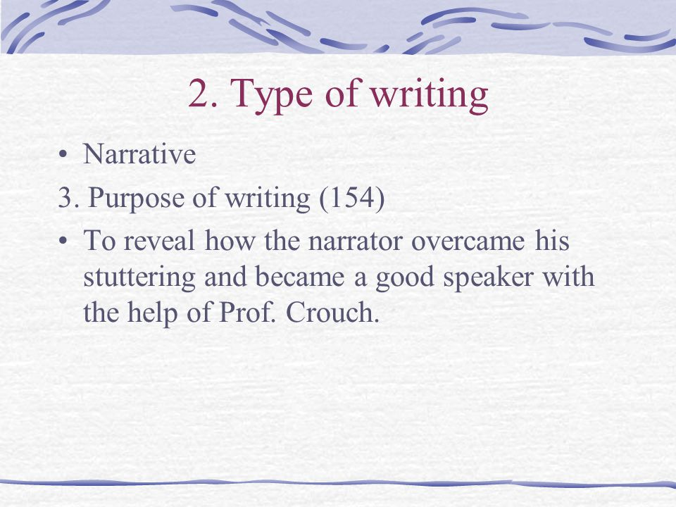 2. Type of writing Narrative 3.