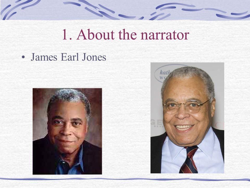 1. About the narrator James Earl Jones