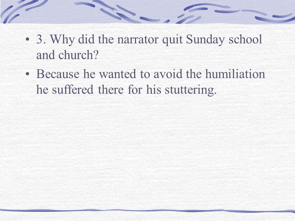3. Why did the narrator quit Sunday school and church.