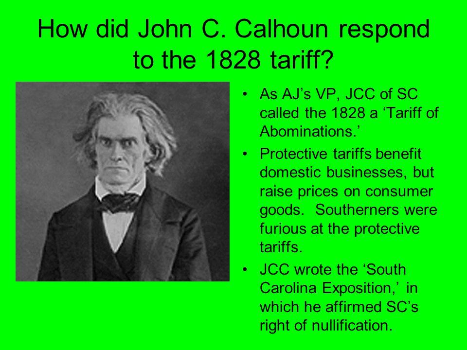 How did John C. Calhoun respond to the 1828 tariff.