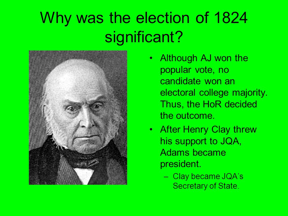 Why was the election of 1824 significant.