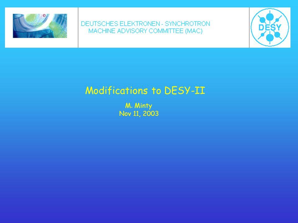 Modifications to DESY-II M. Minty Nov 11, 2003