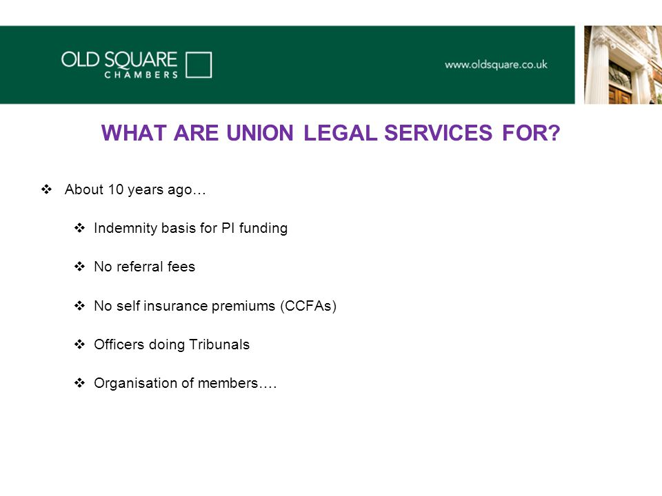 WHAT ARE UNION LEGAL SERVICES FOR.